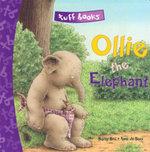 Ollie the Elephant : Tuff Books - Burny Bos
