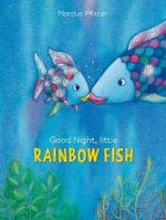 Good Night, Little Rainbow Fish : Rainbow Fish (North-South Books) - Marcus Pfister