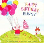 Happy Birthday, Bunny! - Anna Schaub