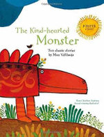 The Kind-Hearted Monster - Max Velthuijs, Max