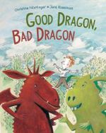 Good Dragon, Bad Dragon - Christine Nostlinger