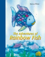 The Adventures of Rainbow Fish : A Collection - Marcus Pfister