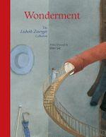 Wonderment : The Lisbeth Zwerger Collection - Lisbeth Zwerger
