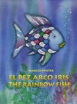El Pez Arco Iris / The Rainbow Fish Bilingual Paperback Edition - Marcus Pfister