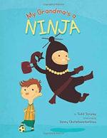 My Grandma's a Ninja - Todd Tarpley