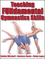 Teaching Fundamental Gymnastics Skills : A Guide for Teachers, Coaches and Parents - Debby Mitchell