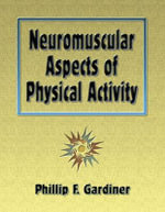 Neuromuscular Aspects of Physical Activity - Phillip F. Gardiner