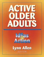 Active Older Adults : Ideas for Action - Lynn Allen