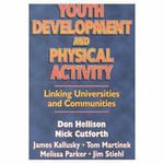 Youth Development and Physical Activity : Linking Universities and Communities - Don Hellison
