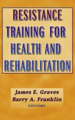 Resistance Training for Health and Disease :  Diary and Guide for Strength Training - James Graves
