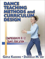 Dance Teaching Methods and Curriculum Design - Gayle Kassing