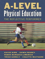 A-Level Physical Education : The Reflective Performer - David Kirk