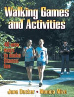 Walking Games and Activities :  40 New Ways to Make Fitness Fun - June L. Decker