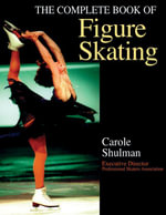 The Complete Book of Figure Skating : Winter Adventure - Carol Schulman