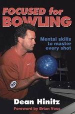 Focused for Bowling : Adam Ford, Abner Graves and the Cooperstown Story - Dean Hinitz