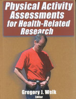 Physical Activity Assessments for Health-related Research - Greg Welk