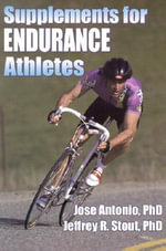 Supplements for Endurance Athletes - Jose Antonio