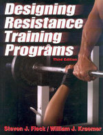 Designing Resistance Training Programs : The Master Blaster's Principles of Training and Nu... - William J. Kraemer