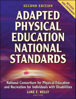 Adapted Physical Education National Standards : National Consortium for Physical Education and Recreation for Individuals with Disabilities - National Consortium for Physical Education and Recreation for Individuals with Disabilities