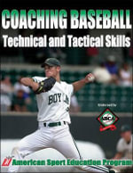 Coaching Baseball : Technical and Tactical Skills - ASEP