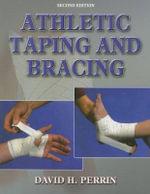 Athletic Taping and Bracing - David H. Perrin