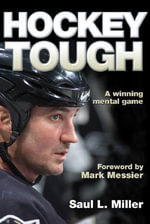 Hockey Tough : A Winning Mental Game - Saul L. Miller