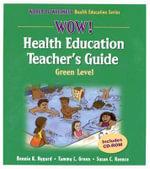 WOW! Health Education Green Level : Green Level - Ms Bonnie K Nygard