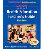 WOW! Health Education Blue Level : World of Wellness Health Education - Ms Bonnie K Nygard