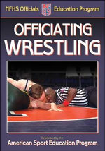 Officiating Wrestling : A publication for the National Federation of State High School Associations Officials Education Program - ASEP