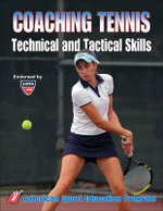 Coaching Tennis : Technical and Tactical Skills - ASEP