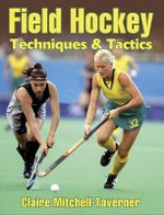 Field Hockey : Techniques and Tactics - Claire Mitchell-Taverner