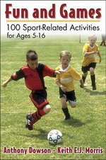 Fun and Games : 100 Sport-Related Activities for Ages 5-16 - Keith Morris