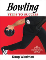 Bowling : Steps to Success - Doug Wiedman