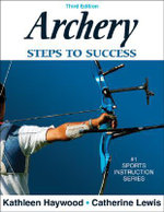 Archery : Steps to Success - Kathleen Haywood