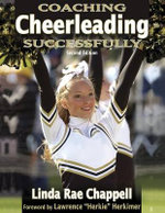Coaching Cheerleading Successfully : A Guide for Teachers, Coaches and Parents - Linda Rae Chappell