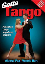 Gotta Tango : The Dance, the Song, the Story - Alberto Paz