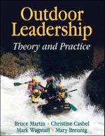 Outdoor Leadership : Theory and Practice - Bruce Martin