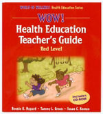 WOW! Health Education Red Level : World of Wellness Health Education - Ms Bonnie K Nygard