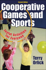 Cooperative Games and Sports : Joyful Activities For Everyone - Terry Orlick
