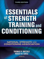 Essentials of Strength Training and Conditioning : National Strength and Conditioning Association - Thomas R. Baechle
