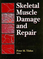 Skeletal Muscle Damage and Repair : Mechanisms and Interventions - Peter M. Tiidus