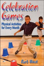 Celebration Games : Physical Activities for Every Month - Barbara Wnek