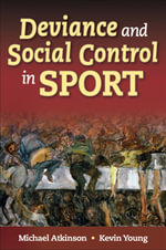 Deviance and Social Control in Sport - Michael Atkinson