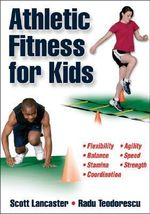 Athletic Fitness for Kids - Scott B. Lancaster