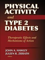 Physical Activity and Type 2 Diabetes : Therapeutic Effects and Mechanisms of Action - John Hawley