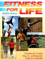 Fitness for Life : Middle School Student Textbook - Charles B. Corbin