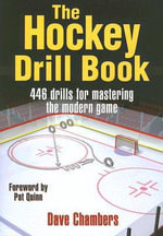 The Hockey Drill Book : 463 Drills for Mastering the Modern Game - Dave Chambers