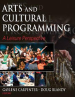 Arts and Cultural Programming : A Leisure Perspective - Gaylene M. Carpenter