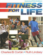 Fitness for Life : A Comprehensive Lifestyle Approach - Charles B. Corbin