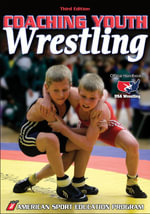 Coaching Youth Wrestling : Coaching Youth Sports Series - ASEP